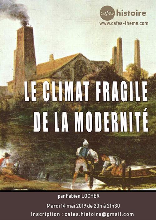Changement climatique : une histoire du climat, le climat fragile de la modernité, Café Histoire