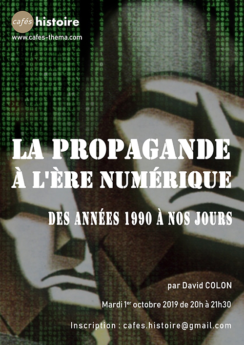 Histoire de la propagande à l'ère du numérique - Café Histoire avec David COLON
