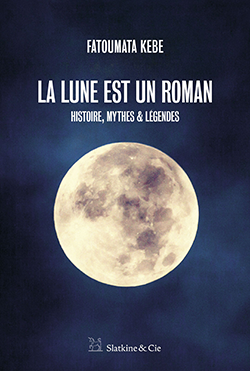 Histoire de la lune, livre de Fatoumata KEBE