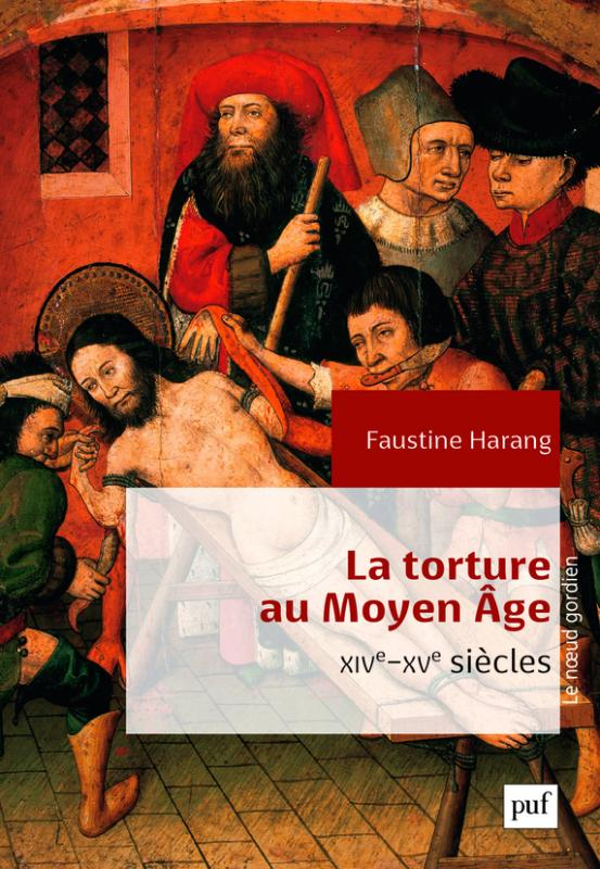 Faustine HARANG, La torture au Moyen Âge