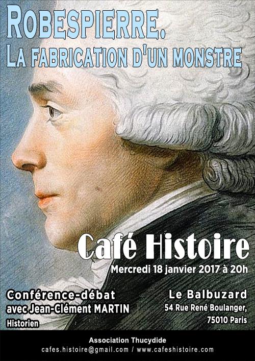 Robespierre. La fabrication d'un monstre - Café Histoire