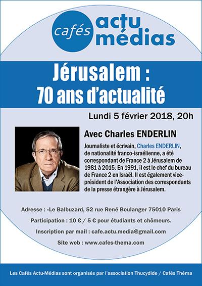 Café Actu-Médias : Jérusalem : 70 ans d'actualité - Avec Charles Enderlin