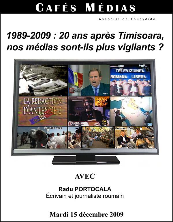 Timisoara - Les dérives du journalisme spectacle - 15 Décembre 2009 - Café Médias