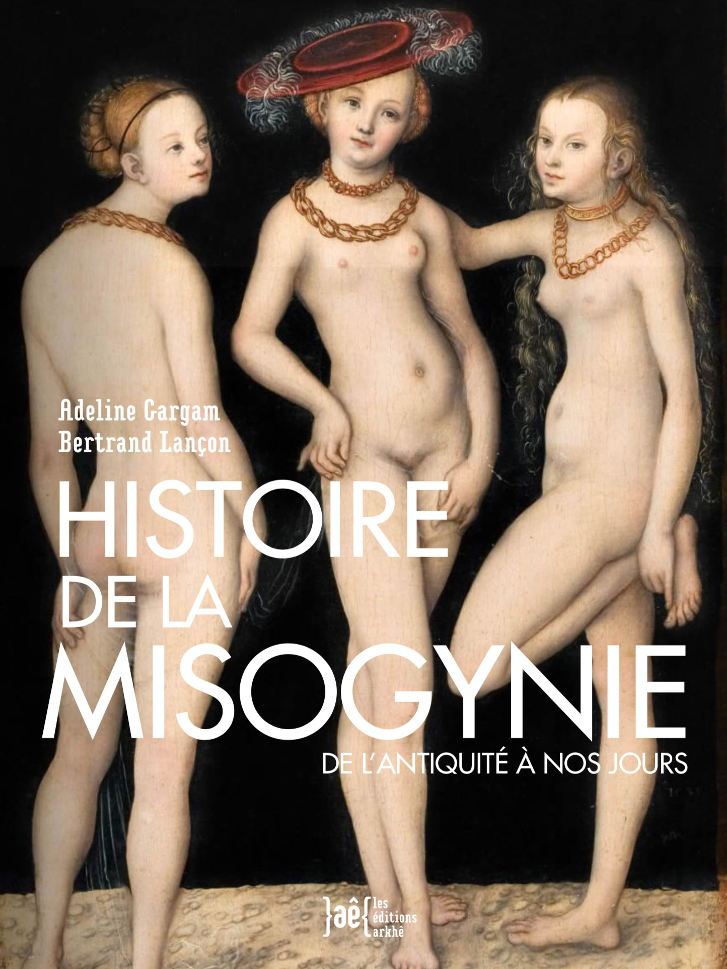 Histoire de la misogynie - Éditions Arkhê
