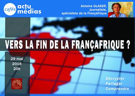 Café Actu Médias avec Antoine GLASER sur la Françafrique