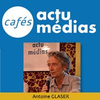 Café Actu Médias avec Antoine GLASER - Mai 2018