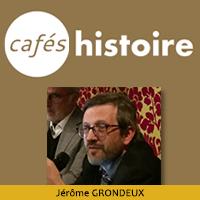 Jérôme Grondeux - Café Histoire