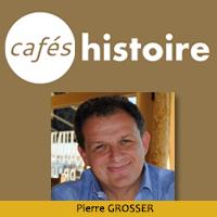 Pierre Grosser -Café Histoire
