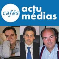 Café Actu Médias : Thierry VEDEL, Frédéric DABI, Pierre-Marie VIDAL