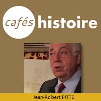 Jean-Robert Pitte - Café Histoire
