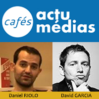 Café Médias avec David GARCIA et Daniel RIOLO