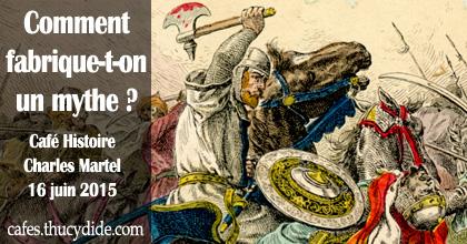 Charles Martel et la bataille de Poitiers entre mythe et réalité