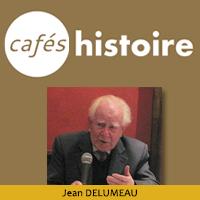 Jean Delumeau - Café Histoire