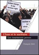 François GÉRÉ - L'Iran et le nucléaire, les tourments perses