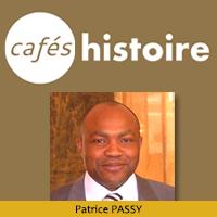 Patrick PASSY - La France et l'Afrique - Café Histoire