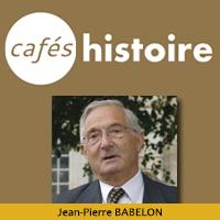 Jean-Pierre BABELON - Café Histoire