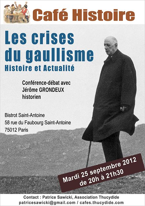Café Histoire Les crises du gaullisme... Histoire et actualité