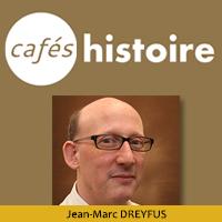 Jean-Marc DREYFUS - Café Histoire
