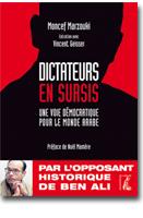 Dictateurs en sursis. Une voie démocratique pour le monde arabe