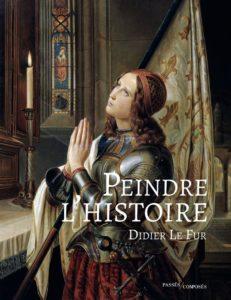 Peindre l'Histoire : livre de Didier LE FUR