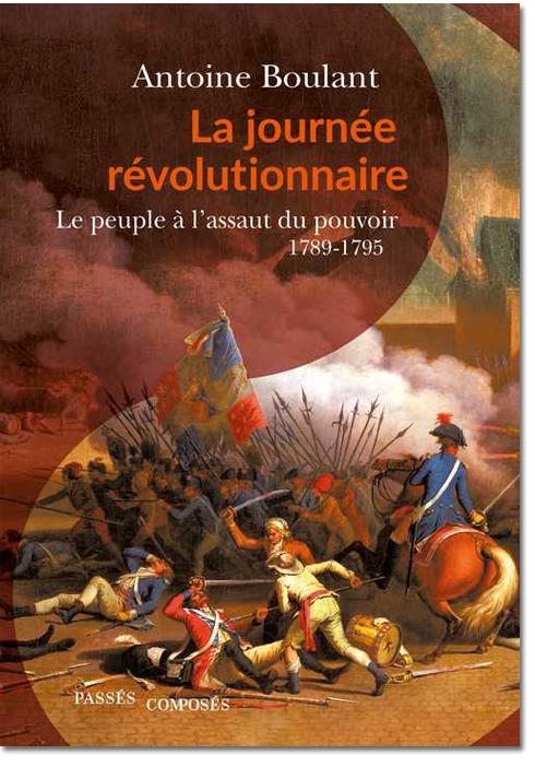 Livre : La Journée révolutionnaire, le peuple à l'assaut du pouvoir - 1789-1795