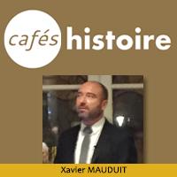 Xavier MAUDUIT - Café Histoire