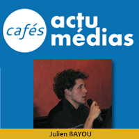 Julien BAYOU - Café Média du 24 novembre 2009