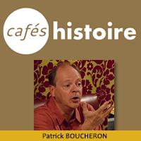 Patrick Boucheron : Café Histoire