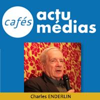 Charles ENDERLIN - Café Actu Médias sur Jérusalem dans les médias