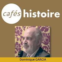 Dominique GARCIA, Café Histoire