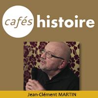 Robespierre. La fabrication d'un monstre - Café Histoire avec Jean-Clément Martin