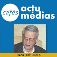 Radu PORTOCALA : Café Médias - Timsoara, 20 ans après