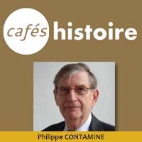 Philippe CONTAMINE - Café Histoire