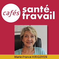 Le harcèlement moral : Café Santé Travail avec Marie-France Hirigoyen