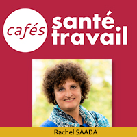 Rachel SAADA - Café Citoyen Santé Travail