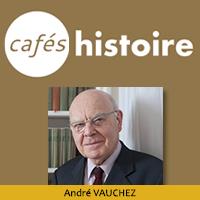 André VAUCHEZ - Café Histoire : Prophètes de la fin du monde dans la chrétienté médiévale