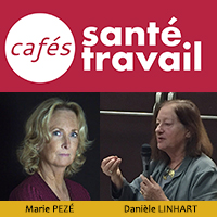 Café Santé Travail avec Danièle Linhart et Marie Pezé